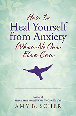 Scher Amy B.-How To Heal Yourself From Anxiety When No One  (UK IMPORT) BOOK NEW