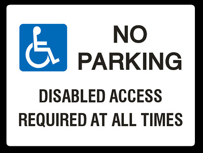 NO PARKING DISABLED ASSESS REQUIRED AT ALL TIMES Self Adhesive Sticker Free Post