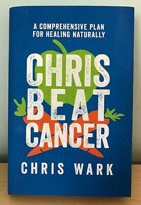 Chris Beats Cancer by Chris Wark A comprehensive Plan for Natural Healing BOOK
