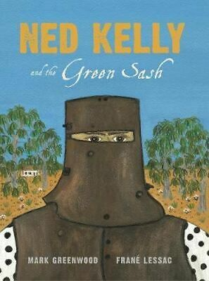 NEW Ned Kelly and the Green Sash By Mark Greenwood Paperback Free Shipping