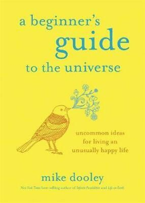 NEW A Beginner's Guide to the Universe By Mike Dooley Paperback Free Shipping