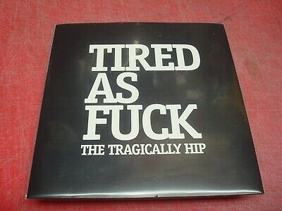 THE TRAGICALLY HIP 'Tired As F&*K' NEW Original 2016 Limited Edition Green Vinyl