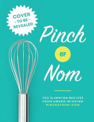 Pinch of Nom: 100 Slimming, Home-style Recipes | Kay Featherstone