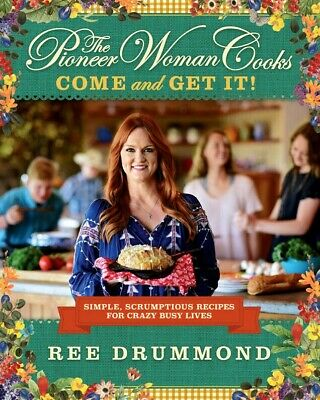 The Pioneer Woman Cooks : Come and Get It by Ree Drummond Fast Delivery