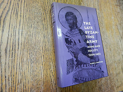 Bartusis, Mark.  The Late Byzantine Army, Arms, Society, 1204-1453,1ST ED, 1992