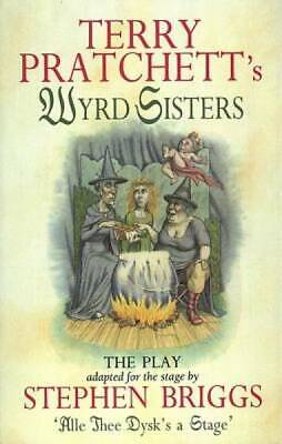 Wyrd Sisters: The Play (Discworld Series) by Terry Pratchett