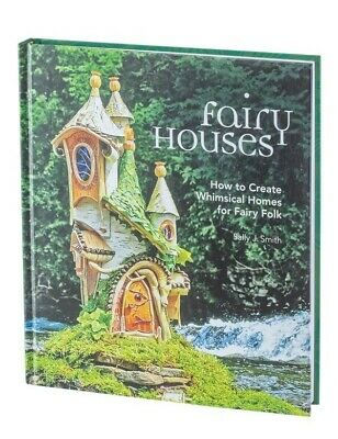 Victorian Trading Co Fairy Houses How to Create Whimsical Homes for Fairies Book