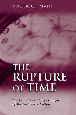 The Rupture Of Time: Sychronicity & Jung's Critique Of Modern Western Culture Hc