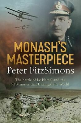NEW Monash's Masterpiece By Peter FitzSimons Paperback Free Shipping