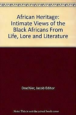African Heritage: Intimate Views of the Black Africans From Life, Lore-ExLibrary