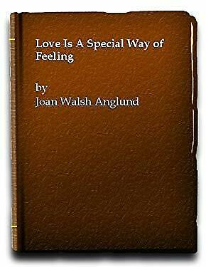 Love is a Special Way of Feeling by Joan Walsh Anglund