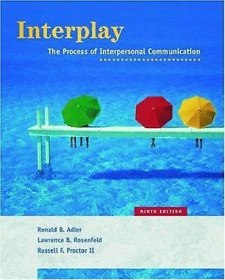 Interplay : The Process of Interpersonal Communication by Adler, Ronald B.