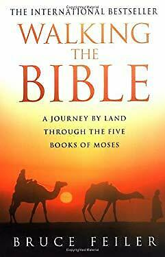 Walking the Bible : A Journey by Land Through the Five Books of Moses
