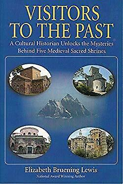 Visitors To The Past: A Cultural Historian Unlocks the Mysteries Behind Five Med