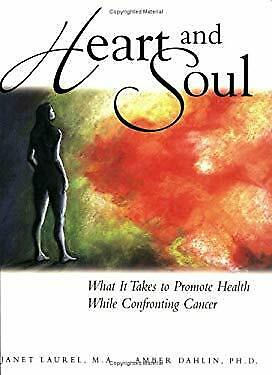 Heart and Soul: What It Takes to Promote Health While Confronting Canc-ExLibrary