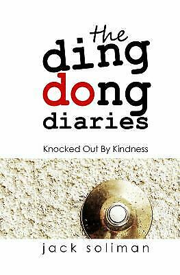 The Ding Dong Diaries: Knocked Out By Kindness by Soliman, Jack