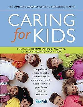 Caring for Kids : The Complete Canadian Guide to Children's Health