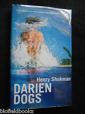 SIGNED & INSCRIBED; Darien Dogs by Henry Shukman (Hardback, 2004-1st Edition)