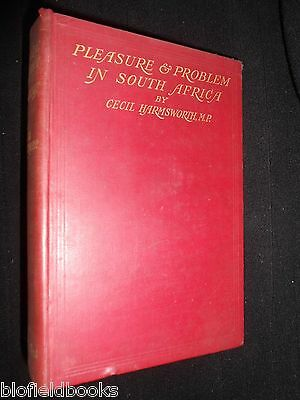 SIGNED: Pleasure & Problem in South Africa - Cecil Harmsworth - 1908-1st African