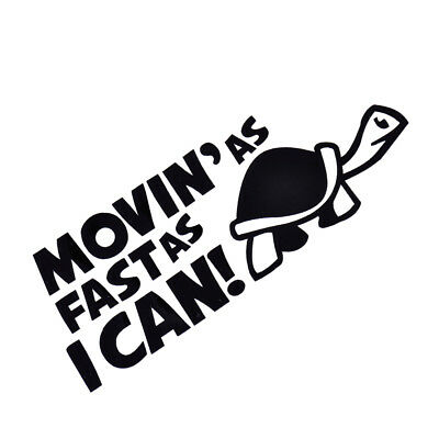 MOVIN AS FAST AS I CAN Turtle Slow Funny Car Window JDM Vinyl Decal Sticker