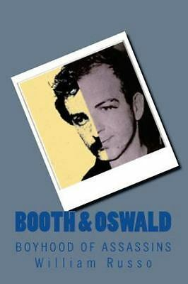 Booth & Oswald : Boyhood of Assassins, Paperback by Russo, William, ISBN-13 9...