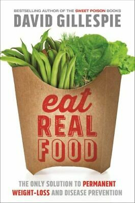 NEW Eat Real Food By David Gillespie Paperback Free Shipping