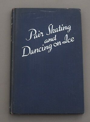 Pair Skating And Dancing On Ice By Robert Dench & Rosemarie Stewart Hc 1943 Bx41
