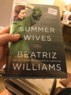The Summer Wives: A Novel by Beatriz Williams - Hardcover - 1st Edition