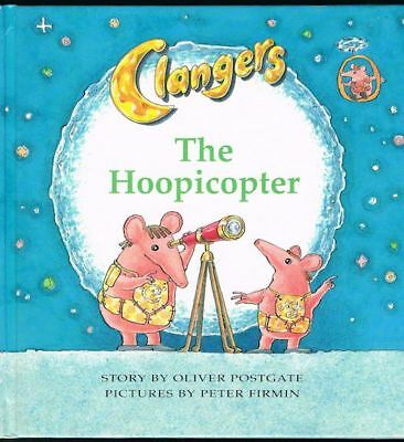 POSTGATE, Oliver & FIRMIN, Peter - Clangers: The Hoopicopter