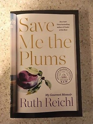 Ruth Reichl - Save Me the Plums - ARC/Uncorrected Proof - Brand New - April 2019
