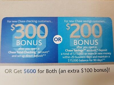 CHASE BANK $600 Coupon $300 Checking $200 Savings 100 Bonus