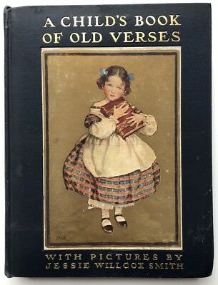 Child's Book of Old Verses pictures by Jessie Willcox Smith 1910 / 1st Edition