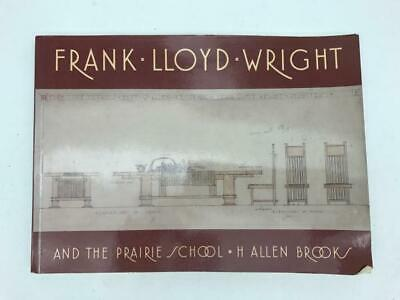 Frank Lloyd Wright And The Prairie School H Allen Brooks Architecture BOOK