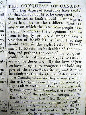 1813 War of 1812 newspaper w US rationale for the INVASION & CONQUEST OF CANADA