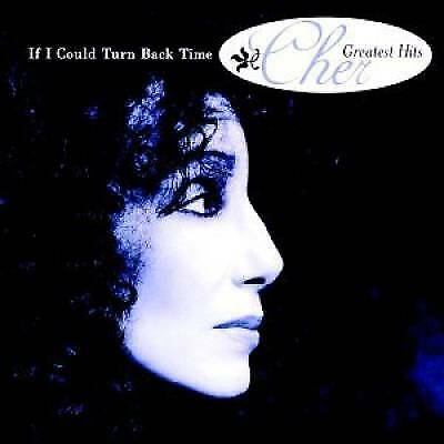 If I Could Turn Back Time: Cher's Greatest Hits by Cher