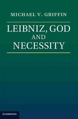 Leibniz, God and Necessity, Paperback by Griffin, Michael V., ISBN-13 9781107...