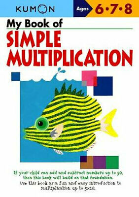 NEW My Book of Simple Multiplication By KUMON PUBLISHING Paperback Free Shipping