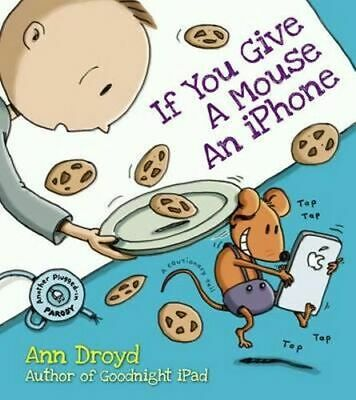 NEW If You Give A Mouse An Iphone By Ann Droyd Hardcover Free Shipping