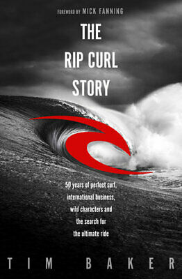 NEW The Rip Curl Story By Tim Baker Paperback Free Shipping