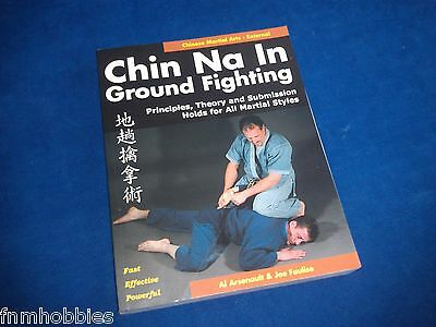 Book: Chin Na In Ground Fighting - Chinese Martial Arts - Al Arsenault & Joe F