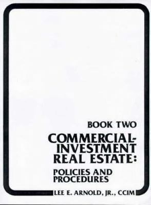 Commercial Investment Real Estate Policies and Procedures Book 2 Arnold, Lee Pa
