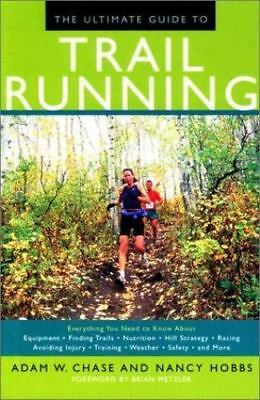 The Ultimate Guide to Trail Running: Everything You Need to Know About Equipmen
