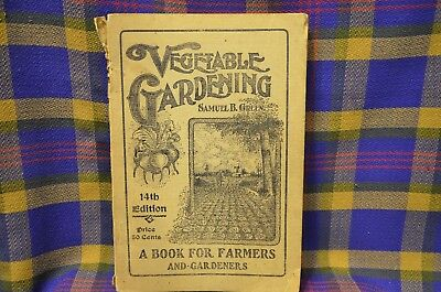 Vtg 1913 VEGETABLE GARDENING 14th Edition Farmers & Gardeners Resource=WEBB Pub