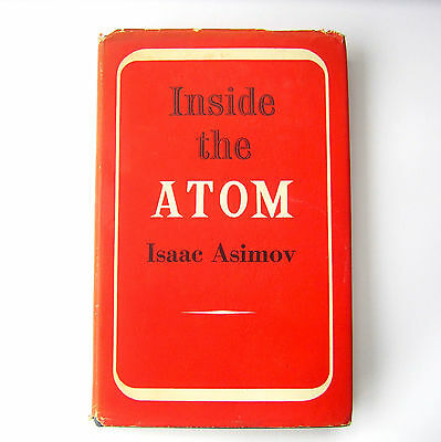 INSIDE THE ATOM Isaac Asimov 1956 Hardback & Dustcover The Scientific Book Club