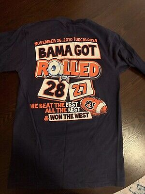 2010 Auburn University Tigers vs Alabama Bama Got Rolled 28 to 27  T-Shirt