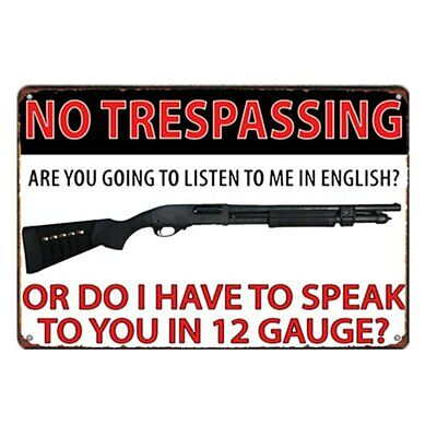 No Trespassing Are You Going To Listen To Me In English? Or Do I Have to Speak M