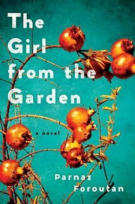 The Girl from the Garden: A Novel by Parnaz Foroutan - Hardcover - 1st Edition