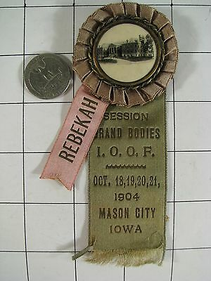 IOOF Odd Fellows 1904 Session Rebekah Mason City Iowa Orphans Home Ribbon Badge
