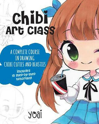 Chibi Art Class: A Complete Course in Drawing Chibi Cuties and Beasties - Includ