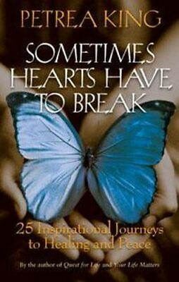 NEW Sometimes Hearts Have to Break By Petrea King Paperback Free Shipping